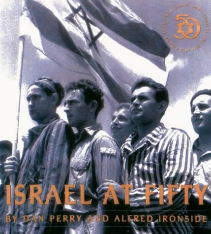 Israel at Fifty, Dan Perry, Alfred Ironside