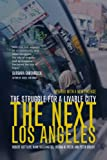 The Next Los Angeles: The Struggle for a Livable City