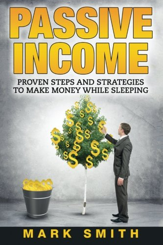 PASSIVE-INCOME-Proven-Steps-And-Strategies-to-Make-Money-While-Sleeping-Passive-Income-Online-Amazon-FBA-Make-Money-Online-Passive-Incom-Streams