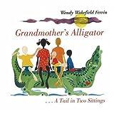 Grandmother's Alligator/Burukenge Wa Nyanya: A Tail in Two Sittings/Mkia Wa Vikao Viwili