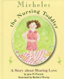 Michele: The Nursing Toddler: A Story about Sharing Love