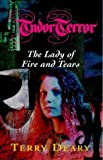 img - for Tudor Terror. The Lady Of Fire and Tears - Signed copy book / textbook / text book