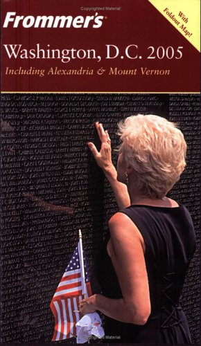 Frommer's Washington, D.C. 2005 (Frommer's Complete Guides)