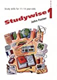 Studywise 1: Study Skills for 11-14 Year Olds (0003201880) by Foster, John