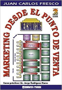 Merchandising - Marketing Desde El Punto de Venta (Spanish Edition
