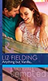 Anything but Vanilla... (Mills & Boon Modern Tempted)