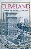 img - for By Carol Poh Miller Cleveland: A Concise History, 1796-1996 (The Encyclopedia of Cleveland History) (Second Edition) book / textbook / text book