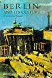 Berlin and Its Culture: A Historical Portrait (0300072007) by Ronald Taylor