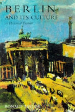 Berlin and Its Culture: A Historical Portrait