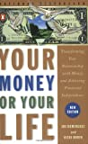 Your Money or Your Life: Transforming Your Relationship with Money and Achieving Financial Independence (0140286780) by Robin, Vicki