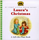 Laura's Christmas: A Lift-the-Flap Book (My First Little House Books)