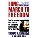 Long March to Freedom Audiobook by Thomas R. Hargrove Narrated by Alan Sklar