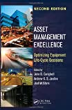img - for Asset Management Excellence: Optimizing Equipment Life-Cycle Decisions, Second Edition (Dekker Mechanical Engineering) book / textbook / text book