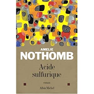 """Couverture du livre """"Acide Sulfurique"""" d'Amélie Nothomb"""