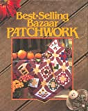 Best-Selling Bazaar Patchwork (For the Love of Quilting) (0848710924) by Sunset Books
