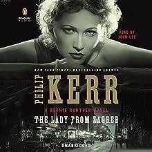 The Lady From Zagreb | Livre audio Auteur(s) : Philip Kerr Narrateur(s) : John Lee