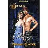 Forever Wicked: Always ~ Megan Slayer