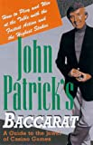 John Patrick's Baccarat: How to Play and Win at the Table With the Fastest Action and the Highest Stakes (0818405953) by Patrick, John