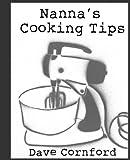 Nannas Cooking Tips (Nannas Tips Book 3)