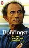 echange, troc Richard Bohringer - L'ultime conviction du désir