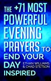 Prayer: The +71 Most Powerful Evening Prayers to End Your Day Inspired - Including Tons of Inspirational Bible Verses Inside! ((Christian Prayer Books Series))