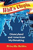 Walt's Utopia: Disneyland and American Mythmaking