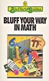 img - for Bluff Your Way in Math (Bluffers Guide Series) book / textbook / text book