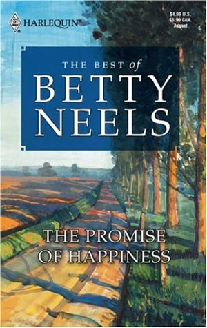 The Promise Of Happiness (Best of Betty Neels), Betty Neels