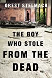 The Boy Who Stole from the Dead (The Nadia Tesla Series, Book Two)