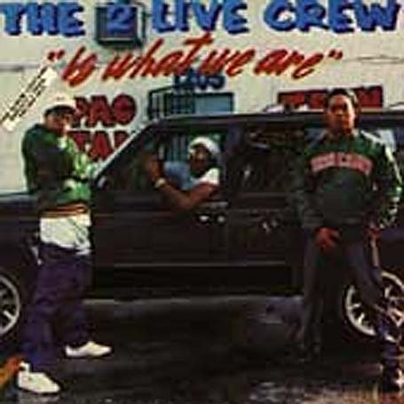 2 Live Crew - 2 Live Crew Is What We Are - Zortam Music