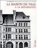 echange, troc J. Guillaume - La maison de ville à la Renaissance, volume 1