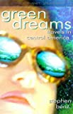 Green Dreams: Travels in Central America