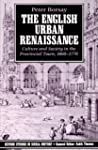 The English Urban Renaissance: Cultur...
