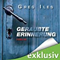 Geraubte Erinnerung Audiobook by Greg Iles Narrated by Uve Teschner