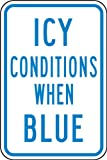 "Accuform Signs MSTF527 IceAlert Aluminum Postmount Sign, Legend ""ICY CONDITIONS WHEN BLUE"", 18"" Length x 12"" Width x 0.040"" Thickness, Blue on White"