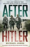After Hitler: The Last Days of the Second World War in Europe