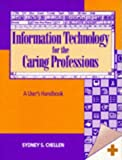 img - for Information Technology for the Caring Professions: A User's Handbook book / textbook / text book