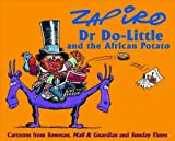 Zapiro Dr Do-Little and the African Potato: Cartoons from