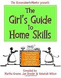 Martha Greene The Girl's Guide to Home Skills: 1 (The Homemaker's Mentor)