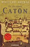 El ultimo caton / The Last Cato (030720944X) by Asensi, Matilde