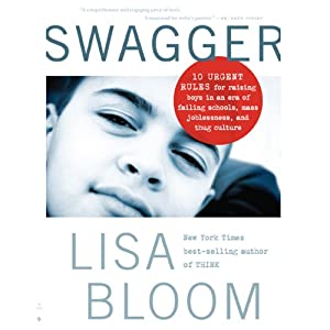 Swagger: 10 Urgent Rules for Raising Boys in an Era of Failing Schools, Mass Joblessness, and Thug Culture   [Lisa Bloom]