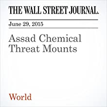 Assad Chemical Threat Mounts (       UNABRIDGED) by Adam Entous Narrated by Ken Borgers