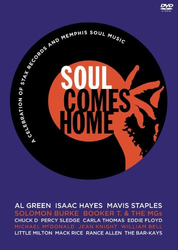 Soul Comes Home: A Celebration of Stax Records and Memphis Soul Music from Shout Factory