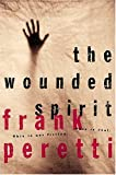 The Wounded Spirit (0849916739) by Frank Peretti