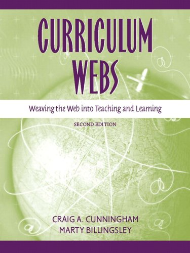Curriculum Webs: Weaving the Web into Teaching and...