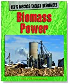 Biomass Power (Let's Discuss Energy Resources)