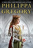 Philippa Gregory The White Princess (Cousins' War)