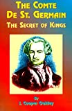 img - for The Comte de St. Germain: The Secret of Kings book / textbook / text book