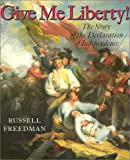 img - for Give Me Liberty: The Story of the Declaration of Independence book / textbook / text book