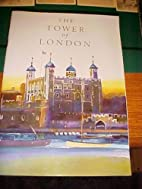 The Tower of London by Peter B. Hammond
